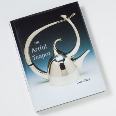 The Artful Teapot (New York: Watson-Guptill, 2001) by Garth Clark
