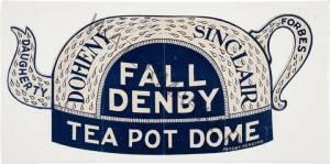 "(USA) ""Teapot Dome Die cut Window Display"" 1924 printed paper 7.375 x 15.875"" 2013.186.2"
